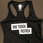 "Click here for more information about ""One Tough Mother"" - Black Racerback"