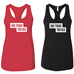 "Click here for more information about ""One Tough Mother"" - Racerback"